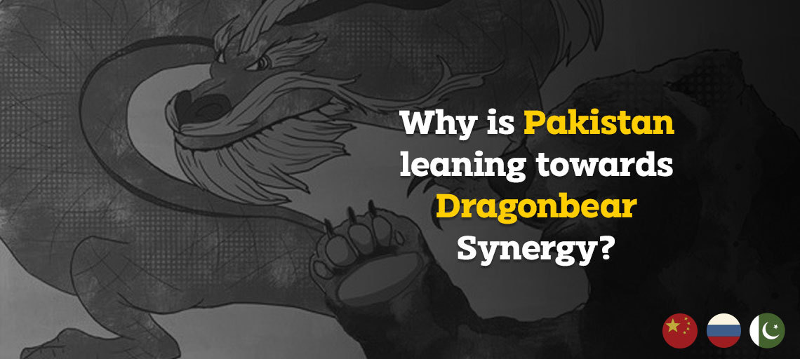 Why is Pakistan leaning towards the Dragonbear synergy?